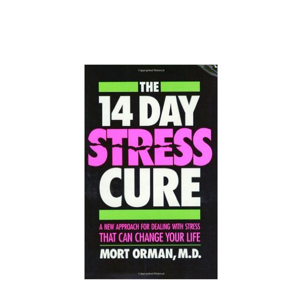 Mort Orman, M.D. The 14-Day Stress Cure