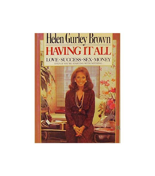Helen Gurney Brown Having It All