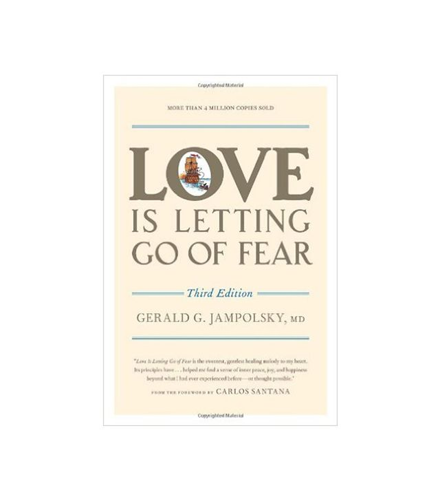Gerald Jampolsky Love Is Letting Go of Fear