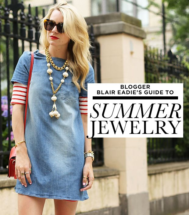 Blair Eadie's Guide To Summer Jewelry: What To Wear & How