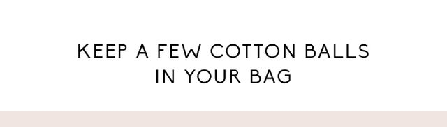 My favourite trick is cotton balls. I figured this out at a hotel one night, whenI couldn't find heel pads and one my right shoe kept flopping off.Stuff the cotton balls into the...