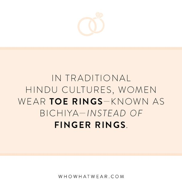 —In traditional Hindu cultures, women wear toe rings (known as bichiya) instead of finger rings. Some women will wear a Western-style engagement ring as well.