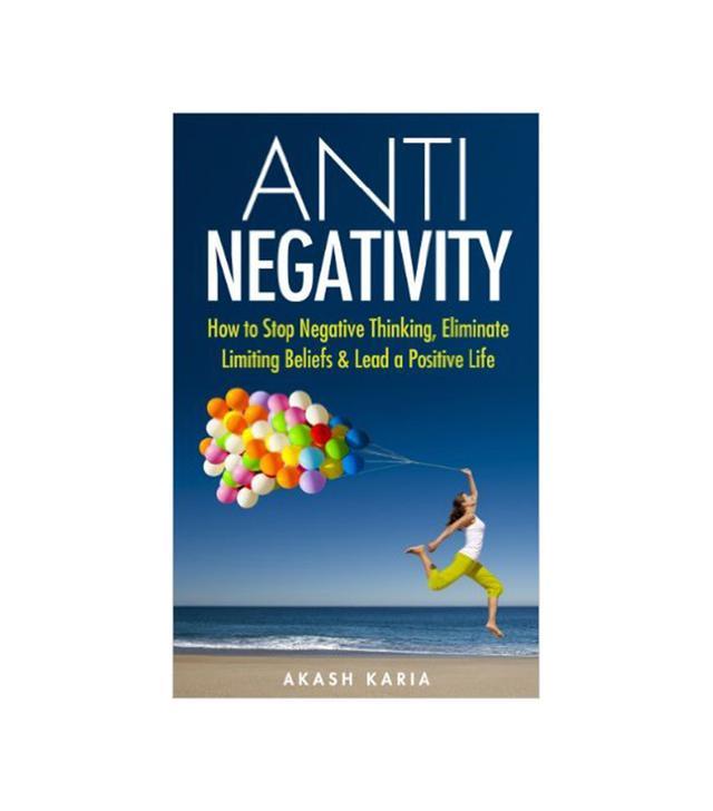 ANTI Negativity by Akash Karia