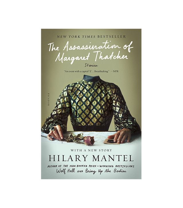 Hilary Mantel The Assassination of Margaret Thatcher