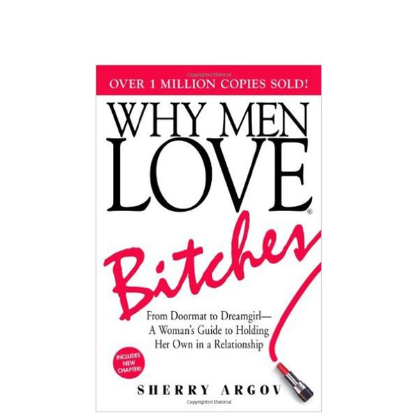 Why Men Love Bitches by Sherry Argov