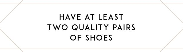 Every woman needs at least two quality pairs of shoes that will last—flats to commute in and run around the office in on those less-formal days, and heels under the desk for when you need to...