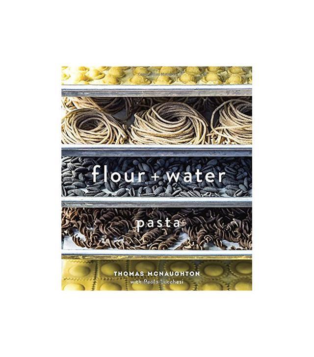 Thomas McNaughton Flour + Water: Pasta