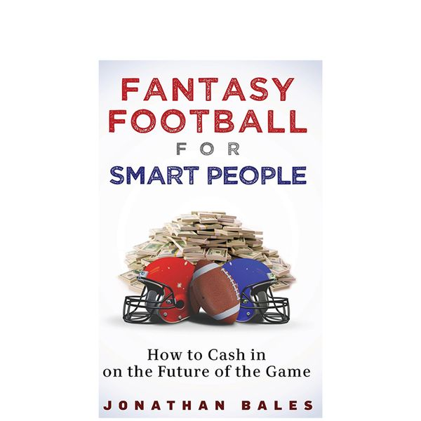 Jonathan Bales Fantasy Football for Smart People