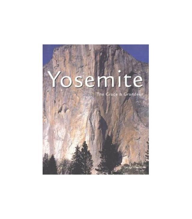 Yosemite: The Grace and Grandeur