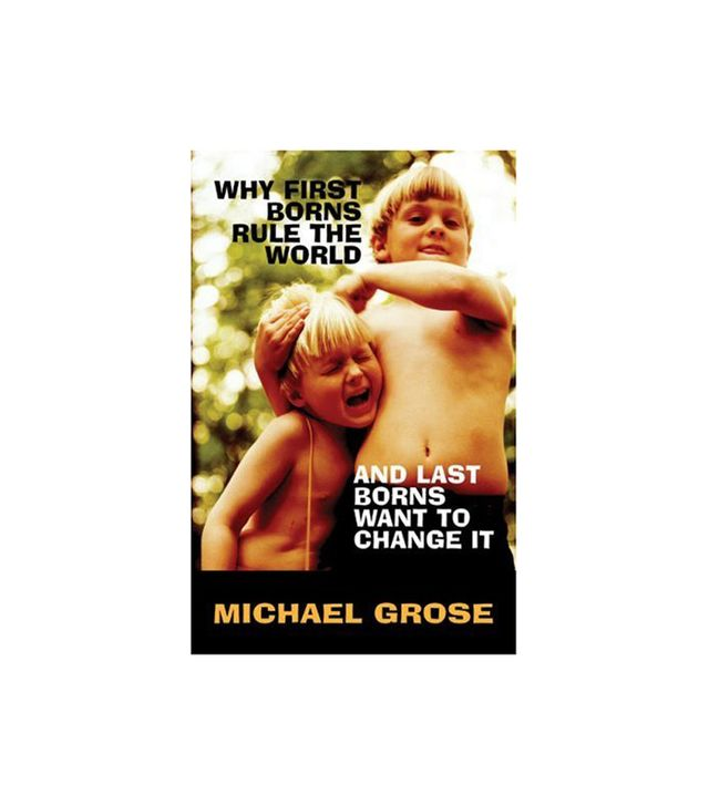 Michael Grose Why First Borns Rule the World and Last Borns Want to Change It