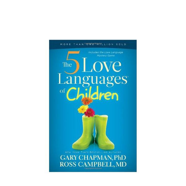 Gary D. Chapman The 5 Love Languages of Children