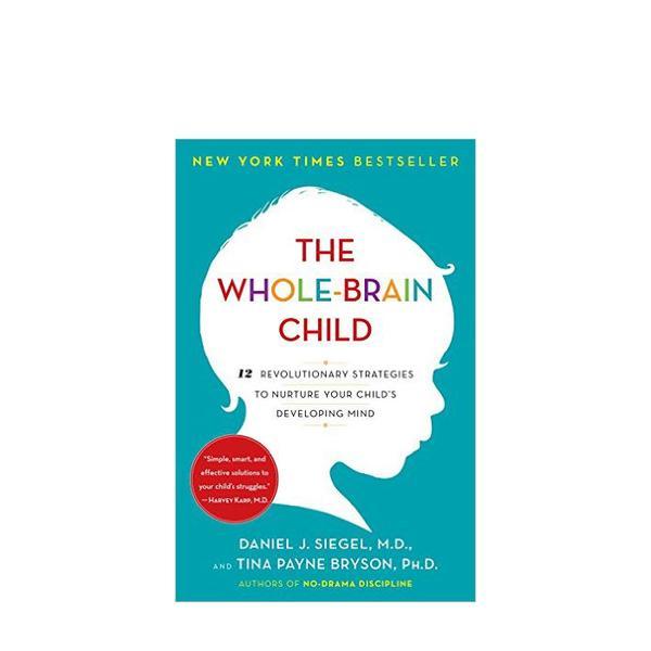 Daniel J. Siegel The Whole-Brain Child