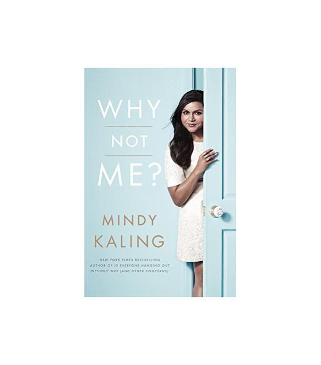 Mindy Kaling Why Not Me?