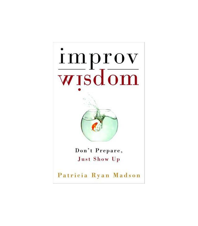 Patricia Ryan Madson Improv Wisdom