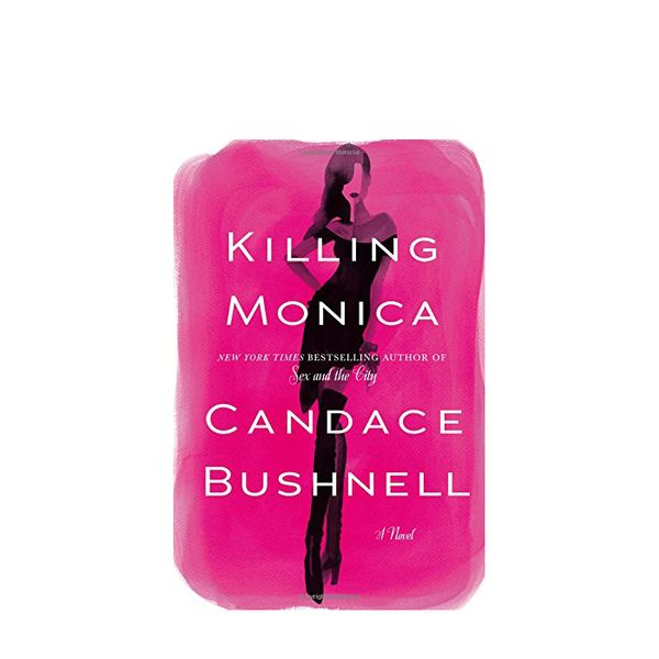 by Candace Bushnell Killing Monica