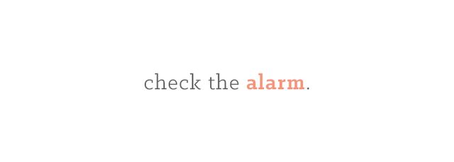 Nothing can ruin a hotel stay more than a poor night's sleep. When you first get to your room, make sure the alarm clock is off. You don't want to be startled by the former...