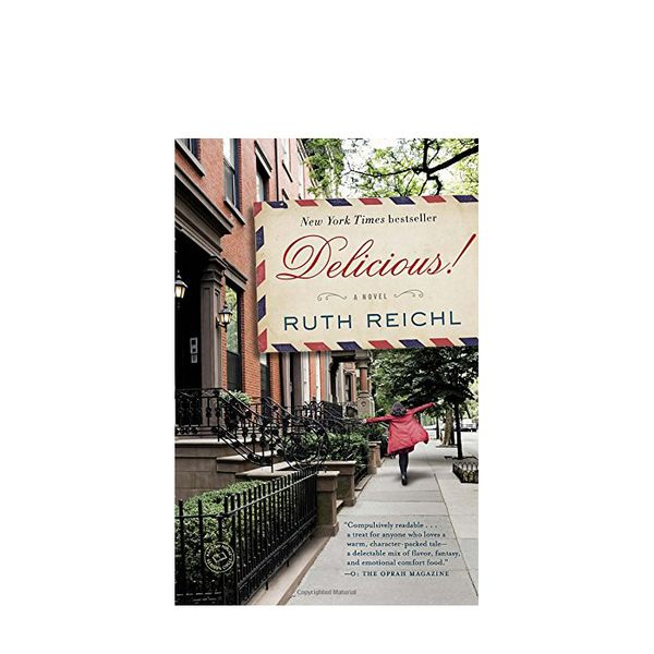 Ruth Reichl Delicious! A Novel