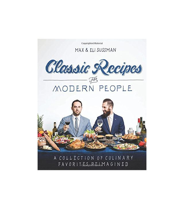 Classic Recipes for Modern People by Max and Eli Susan