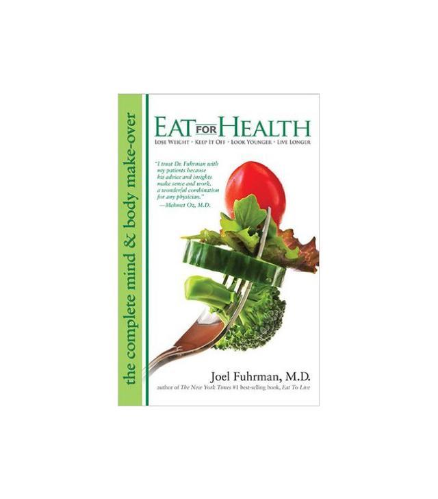 Eat for Health by Joel Fuhrman
