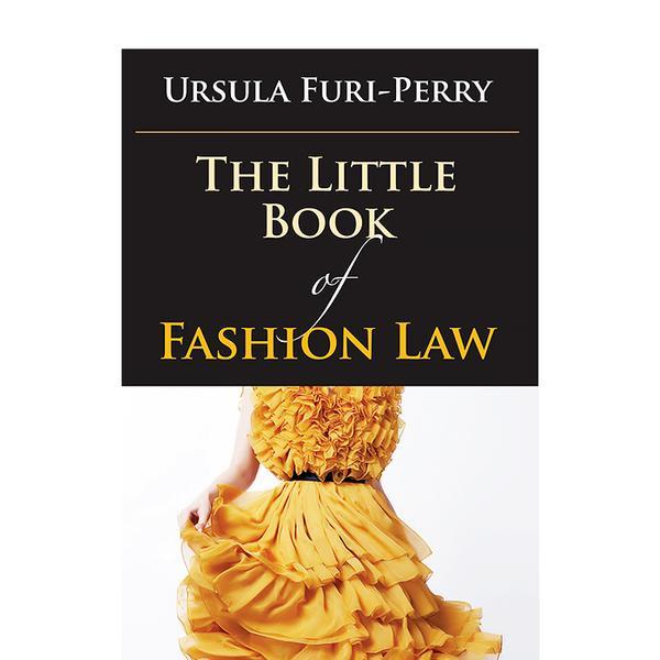 Ursula Furi-Perry The Little Book of Fashion Law
