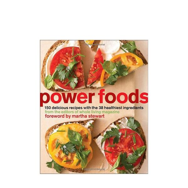 The Editors of Whole Living Magazine Power Foods