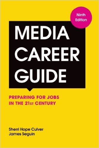 Media Career Guide: Preparing for Jobs in the 21st Century, 9th Edition