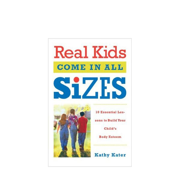Real Kids Come in All Sizes by Kathy Kater