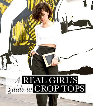 A Real Girl's Guide To Crop Tops