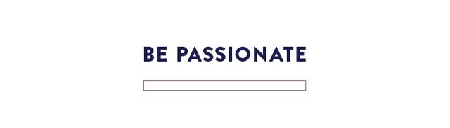 Be passionate about the one thing you want to do! If you are interviewing for a specific position, make sure your interviewer knows that that specific field is where your passion lies.
