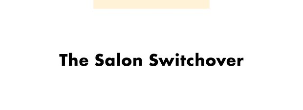 Switching to a stylist in the same salon can be a tricky situation, and egos can be easily bruised. In the case of a Salon Switchover (which sounds like a reality show that I would watch), I would...