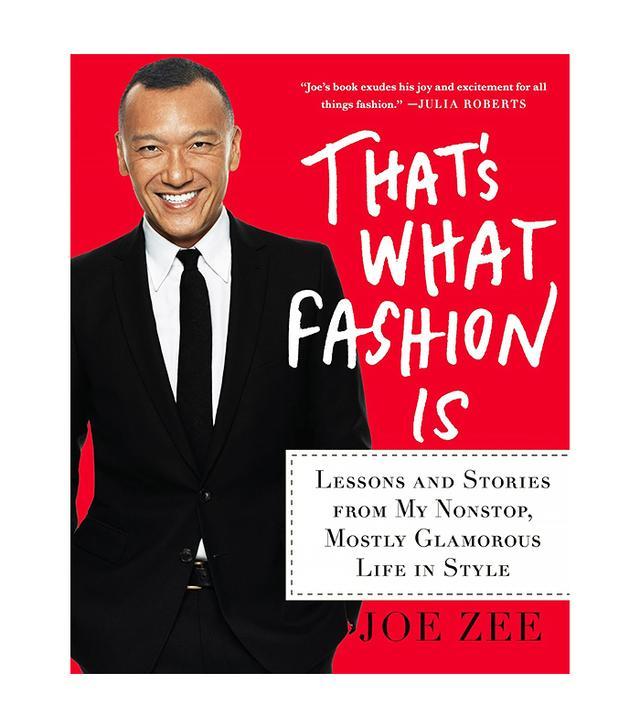 Joe Zee That's What Fashion Is