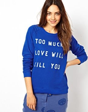 Zoe Karssen Too Much Love Will Kill You Sweatshirt