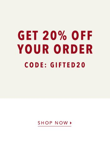 Get 20% Off Your Order Today