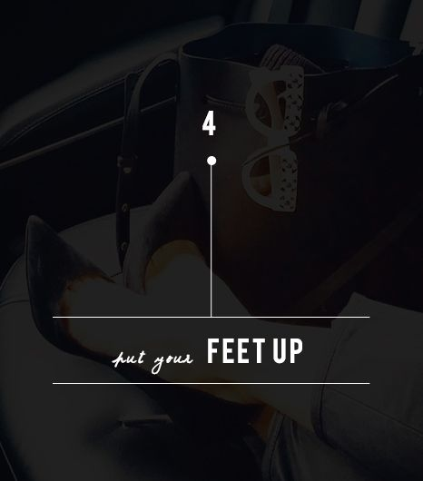 Tip Four: Put Ya Feet Up
