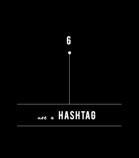 Tip Six: Use A Hashtag 