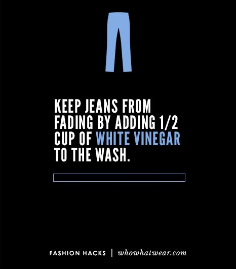 Maintain the wash of your favorite pair of dark jeans by adding a 1/2 cup of distilled white vinegar to the final rinse cycle while doing laundry.