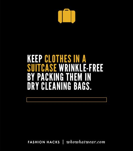 To prevent clothing from wrinkling in a suitcase, fold everything in plastic dry-cleaning bags.