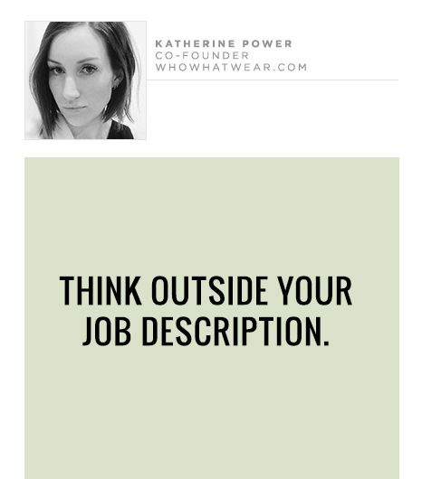 Think outside your job description.
