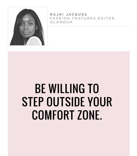 Be willing to step outside your comfort zone.