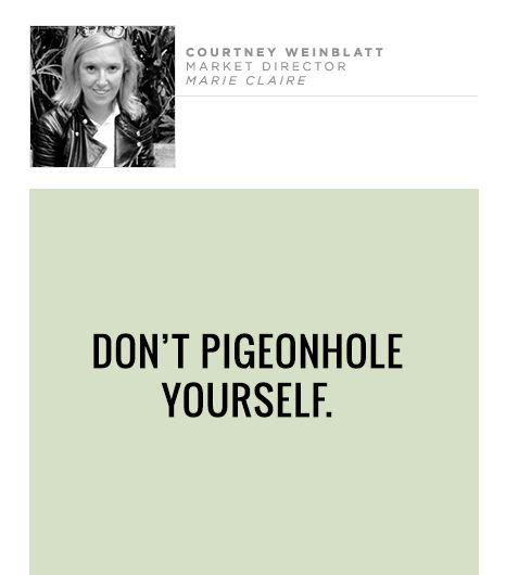 Don't pigeonhole yourself.