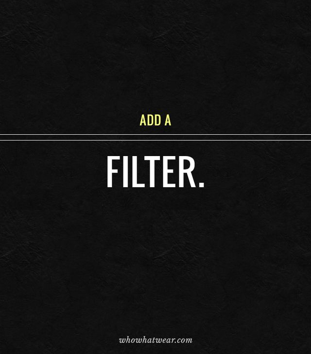 Go for a darker Instagram filter, like X-Pro II or Mayfair, for an instantly bronzed image.