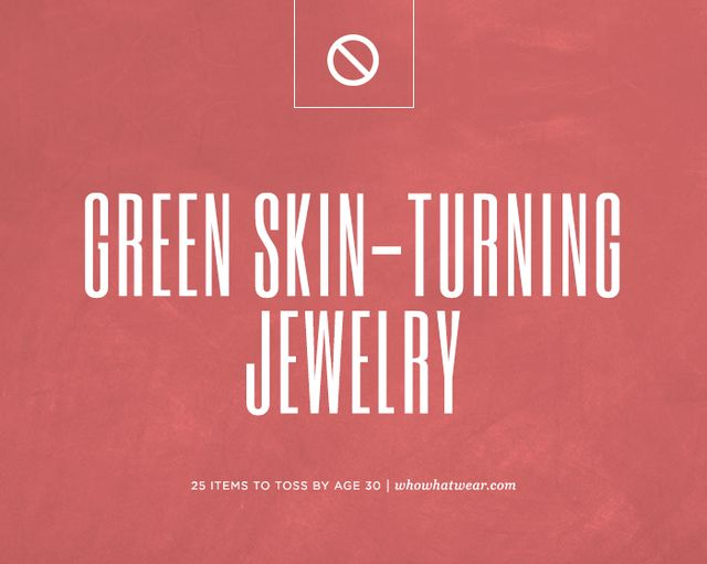 Jewellery that makes your skin turn green.
