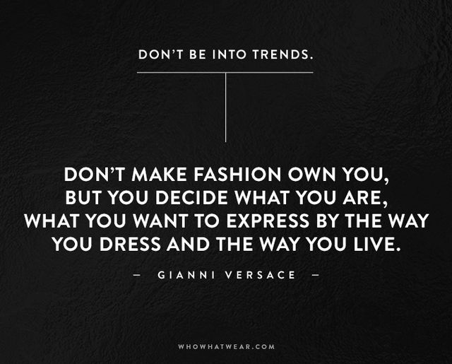 The 50 most inspiring quotes of all time whowhatwear uk for Catchy phrases for fashion