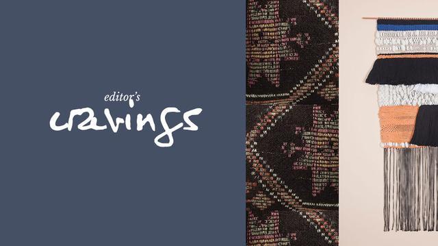 Editors' Cravings: Hot Home Essentials